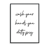 Wash Your Hands You Detty Pig - L&O Designs