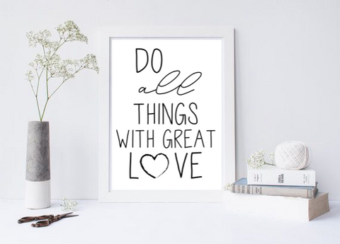 Do All Things With Great Love - L&O Designs