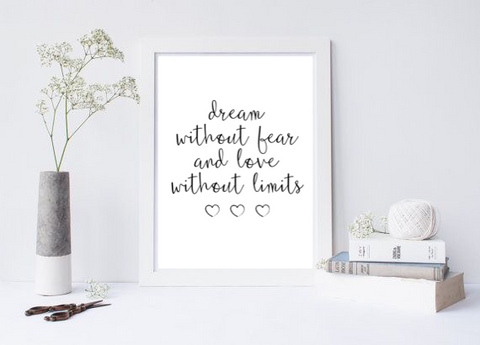 Dream Without Fear And Love Without Limits - L&O Designs