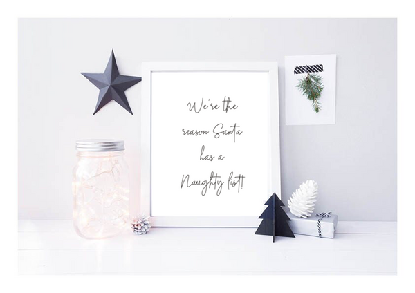 We're The Reason Santa Has A Naughty List! - L&O Designs
