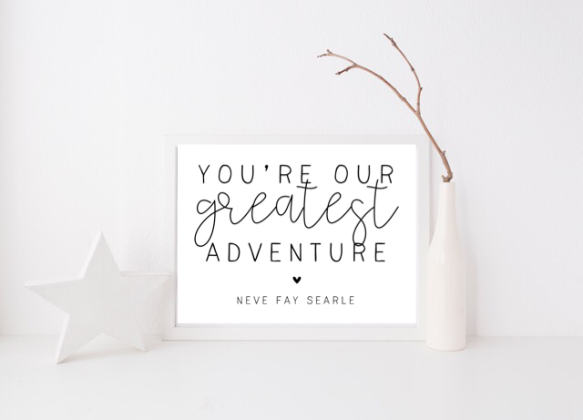 You're Our Greatest Adventure - L&O Designs