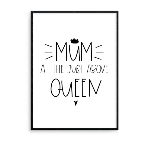 Mum, A Title Just Above Queen - L&O Designs
