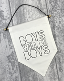 Boys Will Be Boys Banner - L&O Designs
