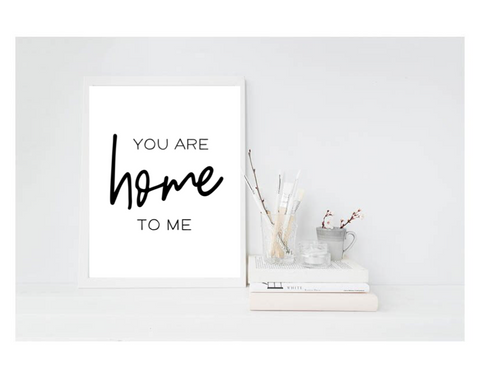 You Are Home To Me - L&O Designs