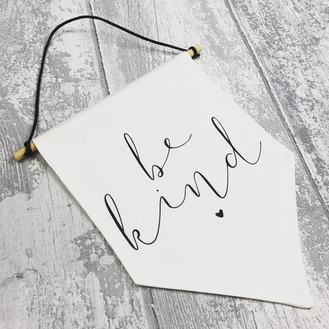Be Kind Banner - L&O Designs