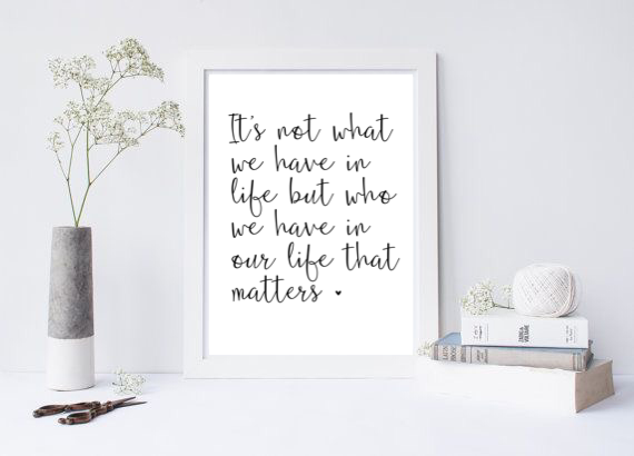 It's Not What We Have In Life - L&O Designs