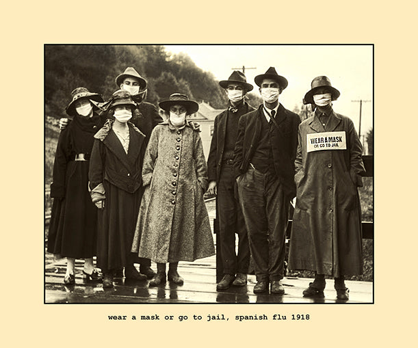 wear a mask or go to jail, spanish flu  1918