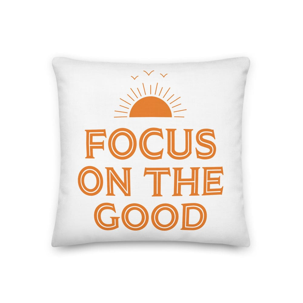 Focus On The Good Inspirational Quote Positive Lifestyle Premium Decorative Throw Pillow Cushion