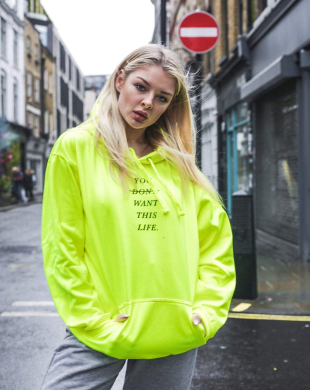 Limited Edition Safety Yellow Life Hoodie - You Dont Want This Life - UK Streetwear Brand - Streetwear Hoodies, High Street Fashion for Your London Streetwear Clothing Style