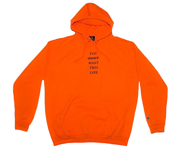 Limited Edition Life Safety Orange Hoodie - You Dont Want This Life - UK Streetwear Brand - Streetwear Hoodies, High Street Fashion for Your London Streetwear Clothing Style