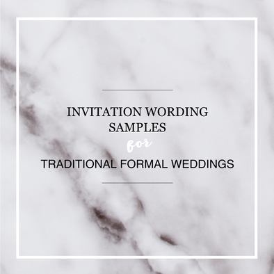 Wedding Invitation Wording Samples for Traditional / Formal Weddings