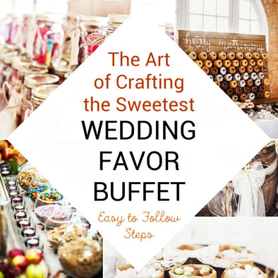 The Art of Crafting the Sweetest Wedding Favor Buffet