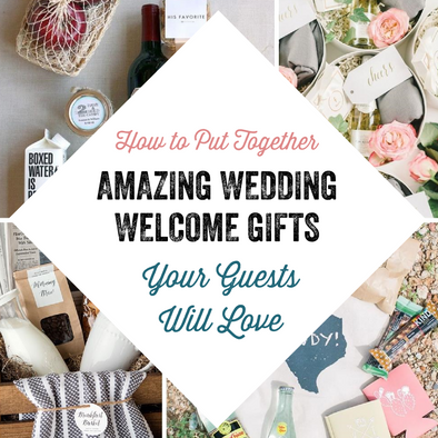 3 Steps to Putting Together the Perfect Wedding Guest Welcome Gift
