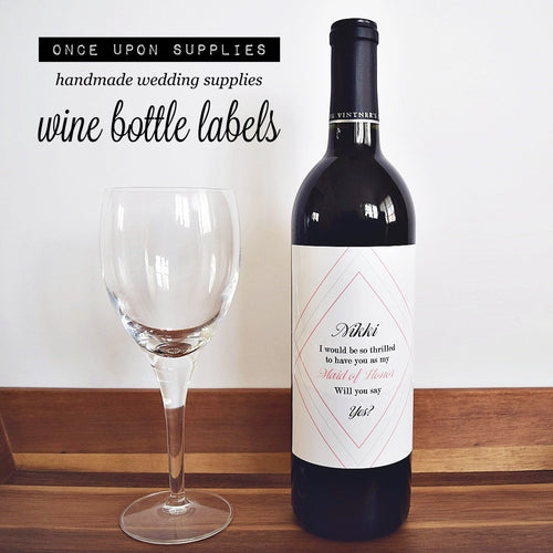 Personalized Wine Labels for Maid of Honor / Bridesmaid Proposal Gift
