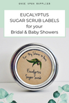 Eucalyptus Sugar Scrub Labels for Bridal or Baby Shower Favors