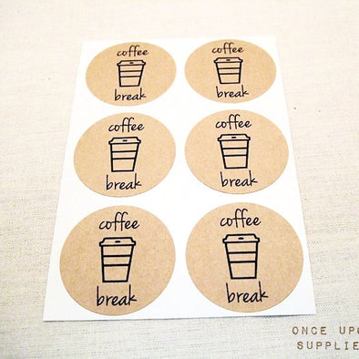 Coffee Break Round Stickers - Once Upon Supplies