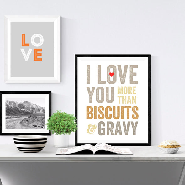 I Love You More Than Biscuits and Gravy Wall Art Print