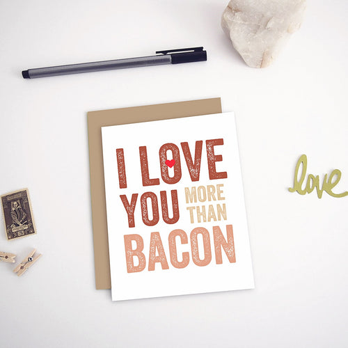 I Love You More Than Bacon Greeting Card