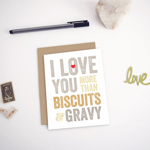 I Love You More Than Biscuits and Gravy Greeting Card
