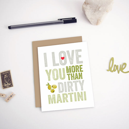 I Love You More Than Dirty Martini Valentine's Day Card
