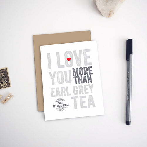 I Love You More Than Earl Grey Tea Mother's Day Card