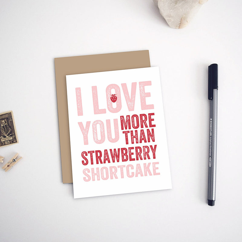 I Love You More Than Strawberry Shortcake Birthday Card