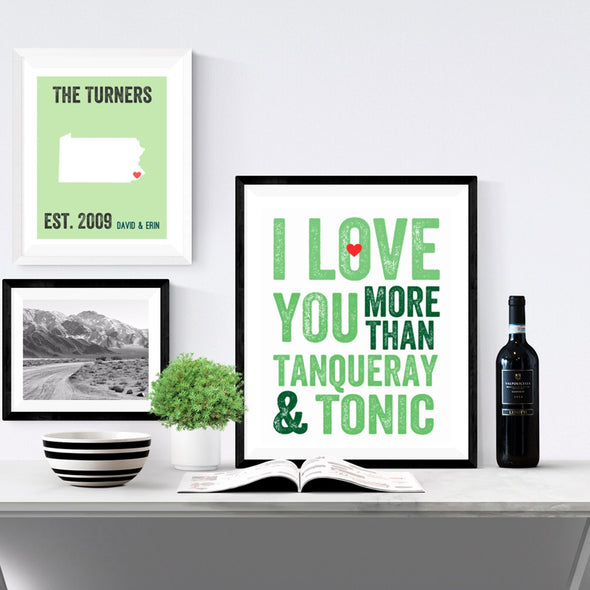 I Love You More Than Tanqueray and Tonic Wall Art Print