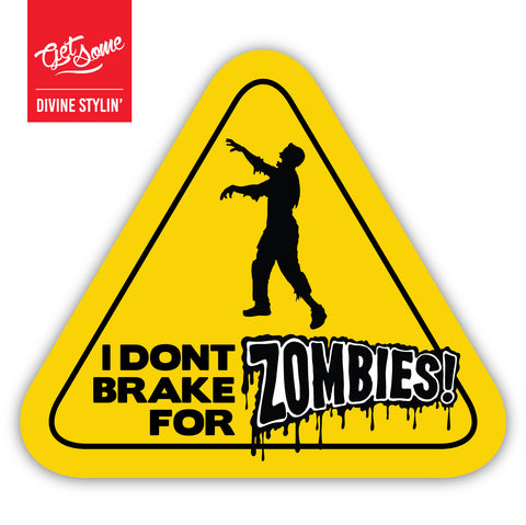 I Dont Brake For Zombies Sticker