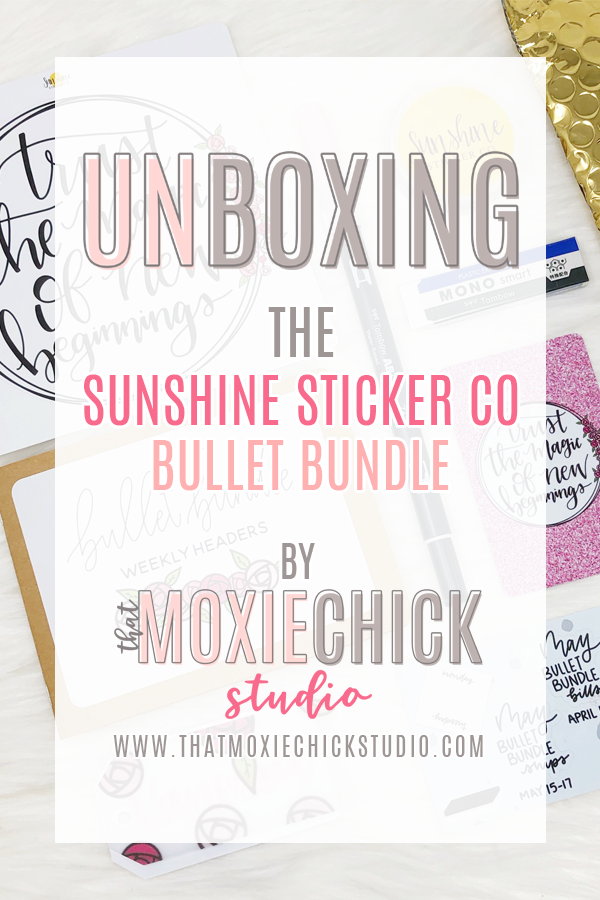 Unboxing the Bullet Bundle from Sunshine Sticker Co // That Moxie Chick Studio