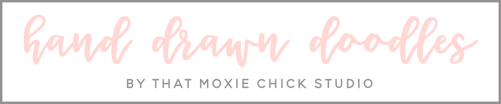 HAND DRAWN DOODLES - THAT MOXIE CHICK STUDIO