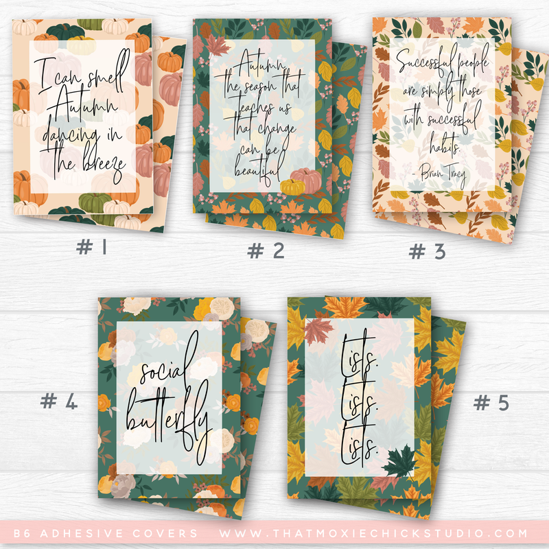 B6 ADHESIVE COVERS - AUTUMN SET // NEW RELEASE - That Moxie Chick Studio