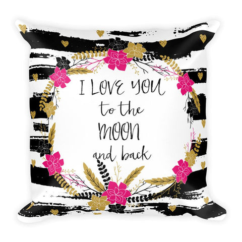'I love you to the moon and back' Square Pillow - That Moxie Chick Studio