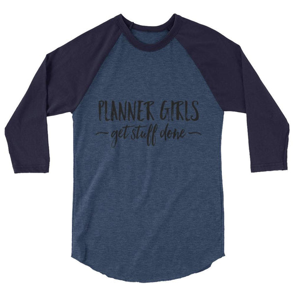 Planner Girls Get Stuff Done 3/4 sleeve raglan shirt // New Release