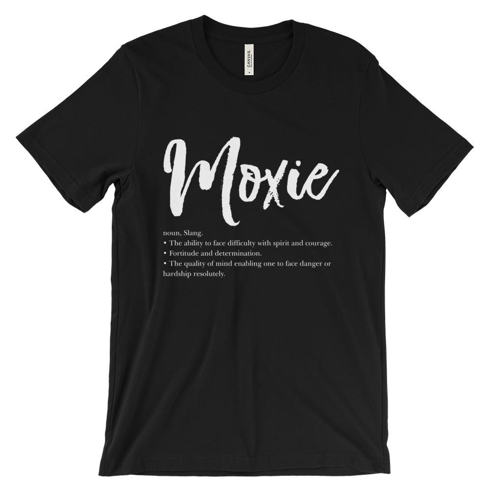 Moxie Definition (White words) - Unisex short sleeve t-shirt (Many colors to choose from!) - That Moxie Chick Studio