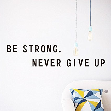 Best Quote Wall Decal From Wall Makers. inspirational wall decals. Premium, Eco-friendly, BSCI and SGS Approved. Bring Your Walls to Life with A Vision for Décor Now! (Be Strong.Never Give Up) - 7ProductGroup