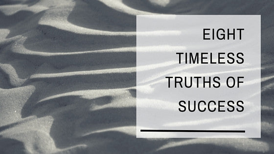 Eight Timeless Truths to Success