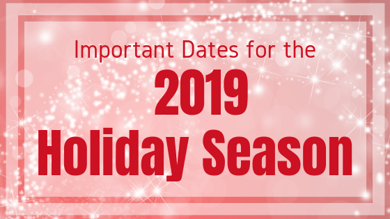 Important Dates for the 2019 Holiday Selling Season
