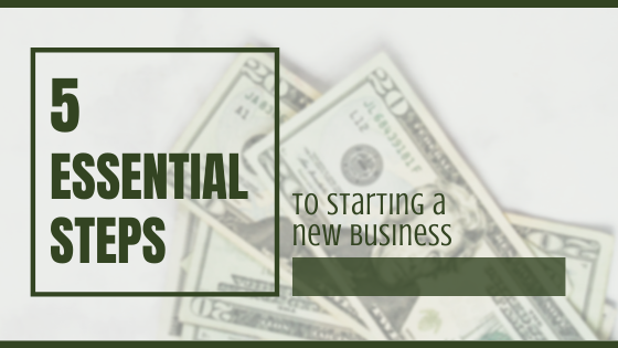 5 Essentials for Starting a New Business