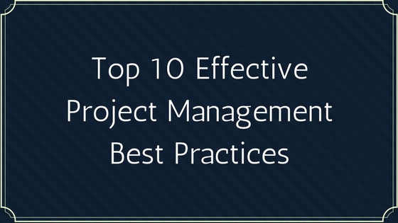 Top 10 Effective Project Management Best Practices [INFOGRAPHIC]