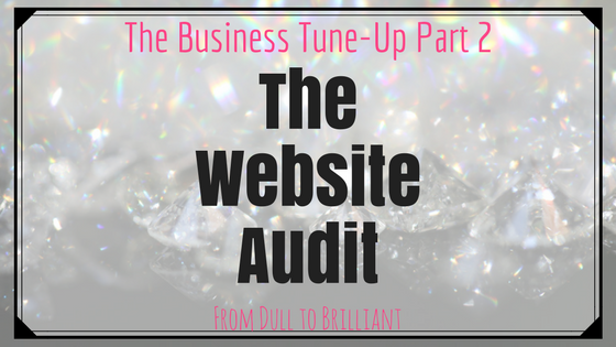 Business Tune-Up Part Two:  The Website Audit