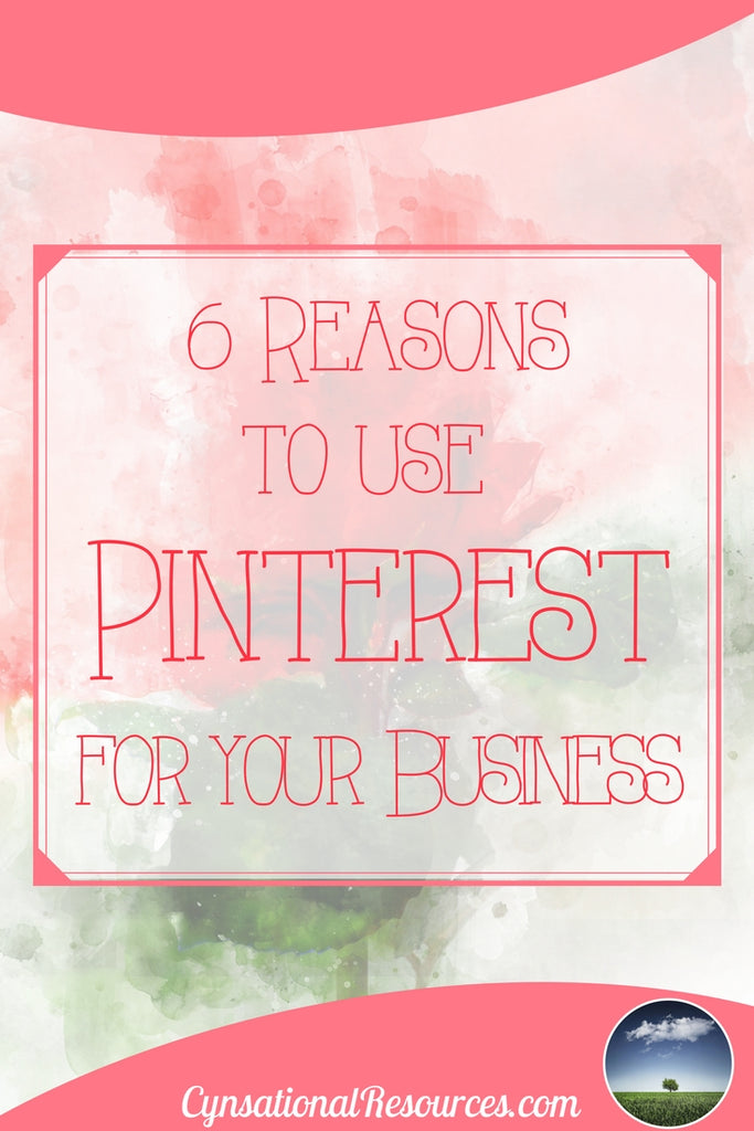 6 reasons to use Pinterest for your business