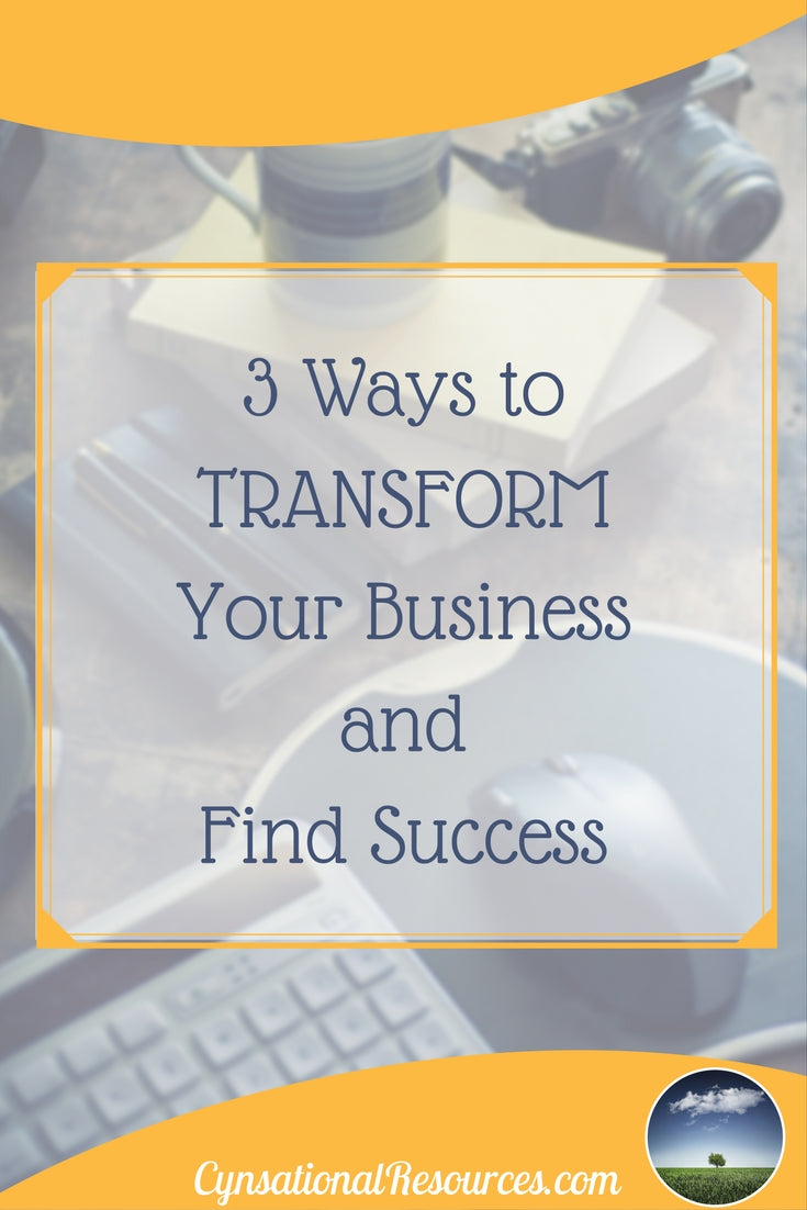 Three ways to transform your business