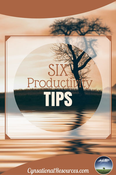 Six Productivity Tips