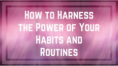 https://www.cynsationalresources.com/blogs/news-notes/how-to-harness-the-power-of-your-habits-and-routines