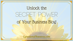 Unlock the Secret Power of your Business Blog