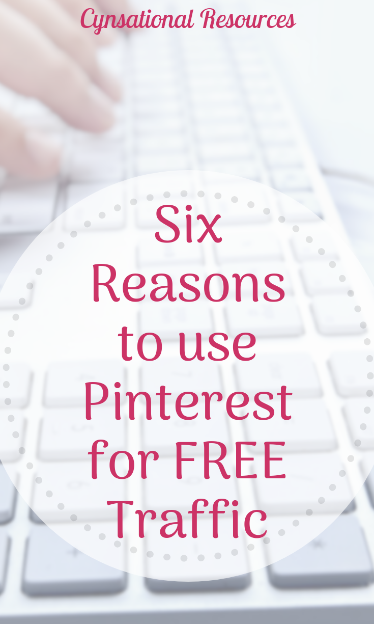 Six Reasons to Use Pinterest for FREE Traffic