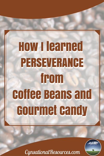 What I Learned About Perseverance from Coffee Beans and Gourmet Candy