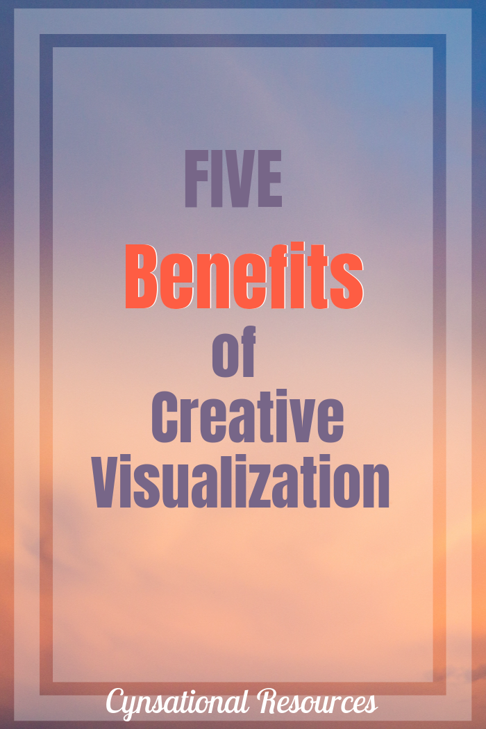 Five benefits of Creative Visualization