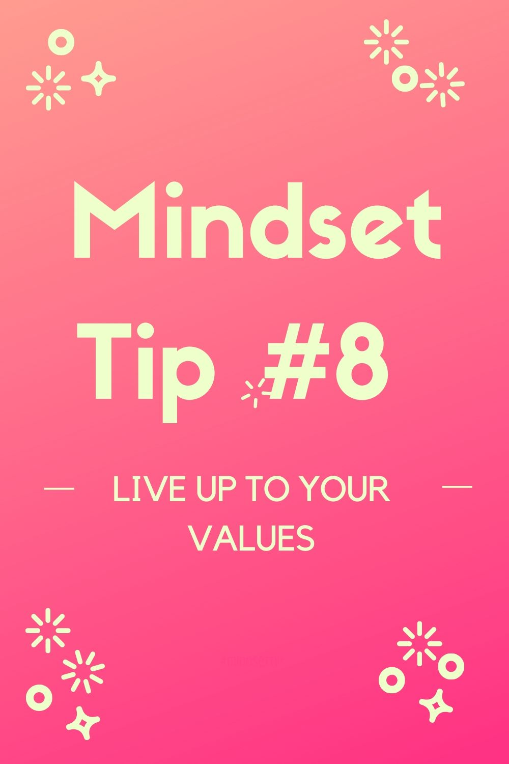 Mindset Tip #8: Live up to Your Values