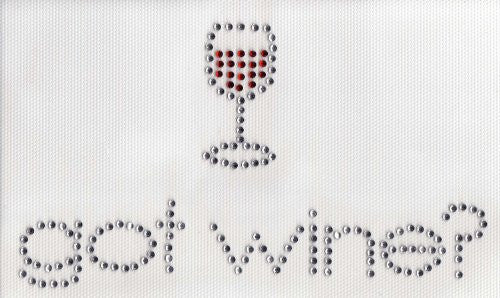 Got Wine ? Iron On Hot Fix Transfer Rhinestone